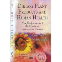 Dietary Plant Products & Human Health: New Evidences about the Effects on Degenerative Diseases by Mauro Serafini, 9781612096728