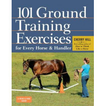 101 Ground Training Exercises for Every Horse and Handler by Cherry Hill, 9781612120522