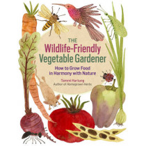 Wildlife-Friendly Vegetable Gardener by Tammi Hartung, 9781612120553