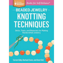 Beaded Jewelry: Knotting Techniques by Carson Eddy, 9781612124865