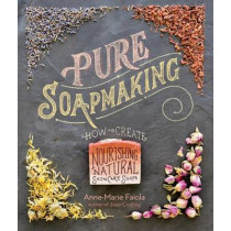 Pure Soapmaking by Anne-Marie Faiola, 9781612125336