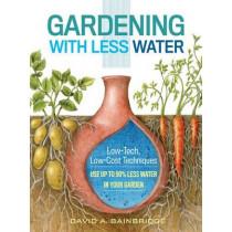 Gardening with Less Water by David A. Bainbridge, 9781612125824