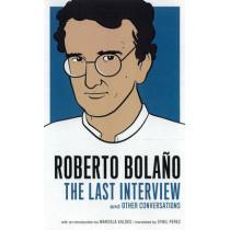Roberto Bolano: The Last Interview by Roberto Bolano, 9781612190952