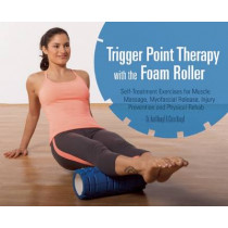 Trigger Point Therapy With The Foam Roller: Exercises for Muscle Massage, Myofascial Release, Injury Prevention and Physical Rehab by Karl Knopf, 9781612433547