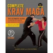 Complete Krav Maga: The Ultimate Guide to Over 250 Self-Defense and Combative Techniques by Darren Levine, 9781612435589