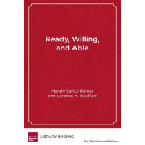 Ready, Willing and Able: A Developmental Approach to College Access and Success by Mandy Savitz-Romer, 9781612501338