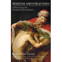 Freedom and Forgiveness: A Fresh Look at the Sacrament of Reconciliation by Paul Farren, 9781612614984