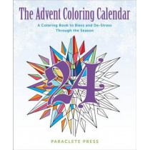 The Advent Coloring Calendar: A Coloring Book to Bless and De-Stress Through the Season by Paraclete Press, 9781612617657