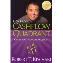 Rich Dad's CASHFLOW Quadrant: Rich Dad's Guide to Financial Freedom by Robert T. Kiyosaki, 9781612680057