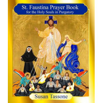 The St. Faustina Prayer Book for the Holy Souls by Susan Tassone, 9781612783925