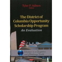 District of Columbia Opportunity Scholarship Program: An Evaluation by Tyler P. Adison, 9781613246931