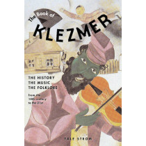 The Book of Klezmer: The History, the Music, the Folklore by Yale Strom, 9781613740637