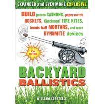 Backyard Ballistics 2nd Edn. by William Gurstelle, 9781613740644