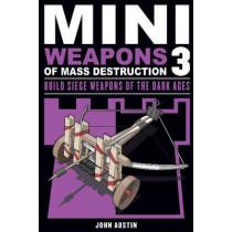 Mini Weapons of Mass Destruction 3 by John Austin, 9781613745489