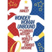Wonder Woman Unbound by Tim Hanley, 9781613749098