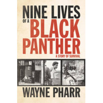 Nine Lives of a Black Panther: A Story of Survival by Wayne Pharr, 9781613749166
