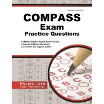 COMPASS Exam Practice Questions: COMPASS Practice Tests & Review for the Computer Adaptive Placement Assessment and Support System by Mometrix College Placement Test Team, 9781614035114