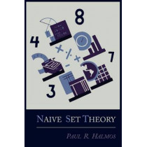 Naive Set Theory by Paul R Halmos, 9781614271314
