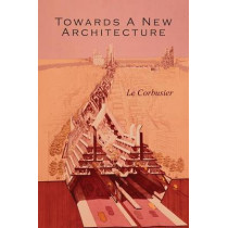 Towards a New Architecture by Le Corbusier, 9781614276050