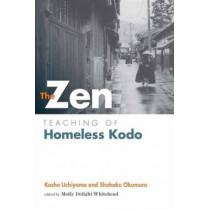 The Zen Teaching of Homeless Kodo by Kosho Nchiyama, 9781614290483
