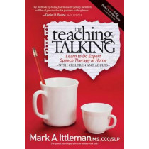 The Teaching of Talking: Learn to Do Expert Speech Therapy at Home With Children and Adults by Mark Ittleman, 9781614482536