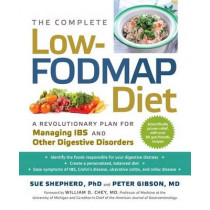 The Complete Low-Fodmap Diet: A Revolutionary Plan for Managing Ibs and Other Digestive Disorders by Sue Shepherd, 9781615190805