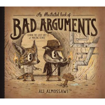An Illustrated Book of Bad Arguments by Ali Almossawi, 9781615192250