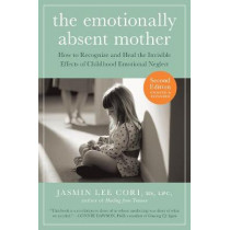 Emotionally Absent Mother by Jasmin Lee Cori, 9781615193820