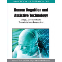 Handbook of Research on Human Cognition and Assistive Technology: Design, Accessibility and Transdis by Soonhwa Seok, 9781615208173