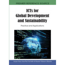 ICTs for Global Development and Sustainability: Practice and Applications by Jacques Steyn, 9781615209972
