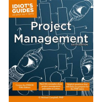 Idiot's Guides: Project Management by G. Michael Campbell, 9781615644421