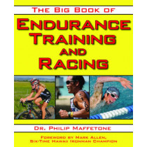The Big Book of Endurance Training and Racing by Philip Maffetone, 9781616080655
