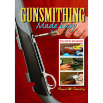 Gunsmithing Made Easy: Projects for the Home Gunsmith by Bryce M. Towsley, 9781616080778