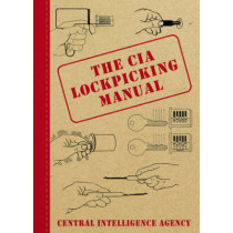 The CIA Lockpicking Manual by Central Intelligence Agency, 9781616082321