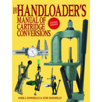 The Handloader's Manual of Cartridge Conversions by John J. Donnelly, 9781616082383
