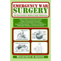 Emergency War Surgery: The Survivalist's Medical Desk Reference by Army, 9781616083908