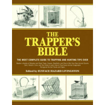 The Trapper's Bible: The Most Complete Guide on Trapping and Hunting Tips Ever by Jay McCullough, 9781616085599