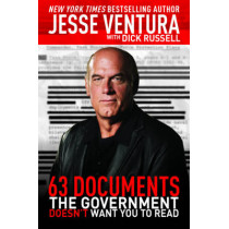 63 Documents the Government Doesn't Want You to Read by Jesse Ventura, 9781616085711