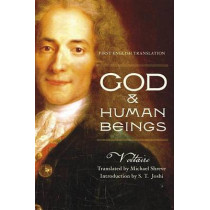 God & Human Beings: First English Translation by Voltaire, 9781616141783