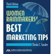 Women Rainmakers' Best Marketing Tips by Theda C. Snyder, 9781616320249