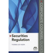 Securities Regulation: Corporate Counsel Guides by American Bar Association, 9781616320973