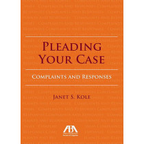 Pleading Your Case: Complaints and Responses by Janet S. Kole, 9781616328290