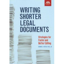 Writing Shorter Legal Documents: Strategies for Faster and Better Editing by Sandra J. Oster, 9781616329914