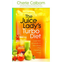 Juice Lady's Turbo Diet, The by Ms, Cn, Cherie Calbom, 9781616381493