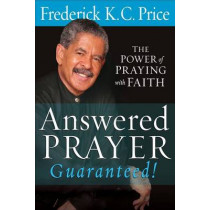 Answered Prayer Guaranteed! by Fred Price, 9781616384906