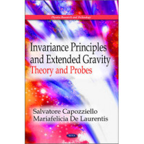 Invariance Principles & Extended Gravity: Theory & Probes by Salvatore Capozziello, 9781616685003