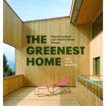 The Greenest Home: Superinsulated and Passive House Design by Julie Torres Moskovitz, 9781616891244