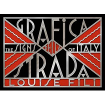 Grafica della Strada: The Signs of Italy by Louise Fili, 9781616892692