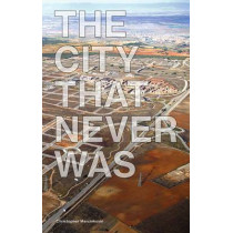 The City That Never Was by Christopher Marcinkoski, 9781616893903