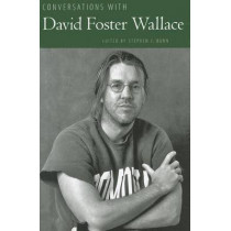 Conversations with David Foster Wallace by Stephen J. Burn, 9781617032271
